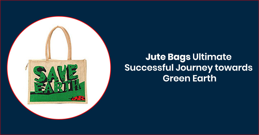 Jute Bags Ultimate Successful Journey towards Green Earth